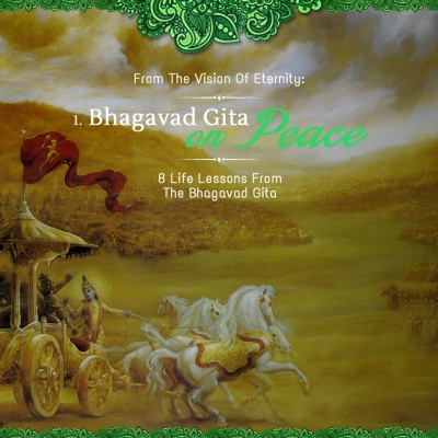 PEACE: 8 Life Lessons from the Bhagavad-gita