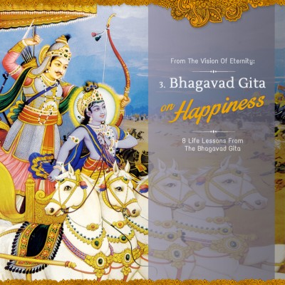 HAPPINESS: 8 Life Lessons from the Bhagavad-gita