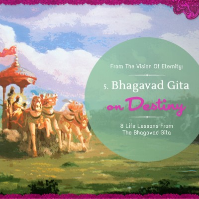 DESTINY: 8 Life Lessons from the Bhagavad-gita
