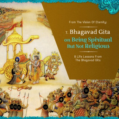 SPIRITUAL BUT NOT RELIGIOUS: 8 Life Lessons from the Bhagavad-gita